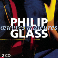 Philip Glass - Oeuvres Majeures