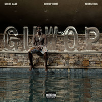 Gucci Mane - Guwop Home (feat. Young Thug) (Explicit)