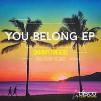 Chubby Fingers - You Belong EP