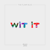 The Flavr Blue - Wit It - Single