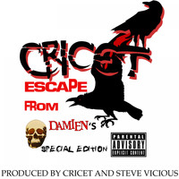Cricet - Escape from Damien's (Explicit)