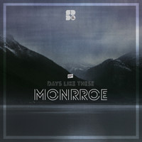 Monrroe - Days Like These