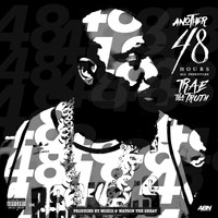 Trae Tha Truth - Another 48 Hours (Explicit)