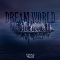 araabMUZIK - Dream World (Explicit)