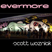 Scott Wozniak - Evermore