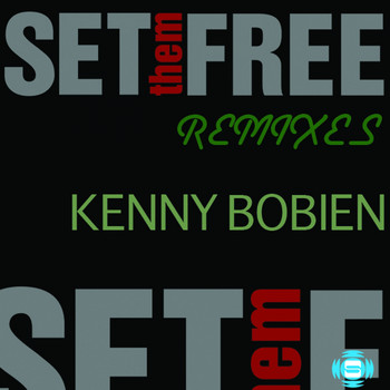 Kenny Bobien - Set Them Free Remixes