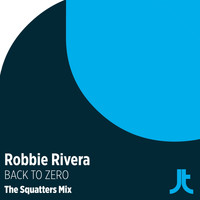 Robbie Rivera - Back To Zero (The Squatters Remix)