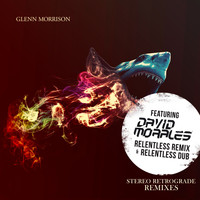 Glenn Morrison - Stereo Retrograde (David Morales Relentless Remixes)