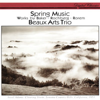 Beaux Arts Trio - Rorem: Spring Music / Baker: Roots II / Rochberg: Piano Trio No. 3