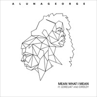 AlunaGeorge - Mean What I Mean (Explicit)