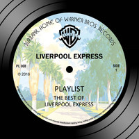 Liverpool Express - Playlist: The Best Of Liverpool Express