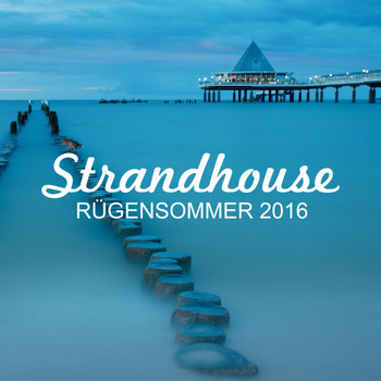 Various Artists - Strandhouse Rügensommer 2016