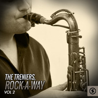 The Treniers - The Treniers: Rock-a-Way, Vol. 2