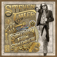 Steven Tyler - We're All Somebody From Somewhere