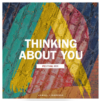 Axwell /\ Ingrosso - Thinking About You (Festival Mix)