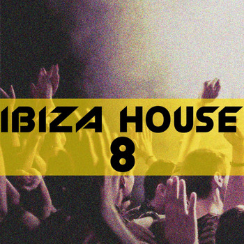 Various Artists - Ibiza House, Vol. 8