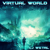 CJ Wetal - Virtual World