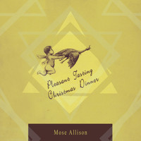 Mose Allison - Peasant Tasting Christmas Dinner
