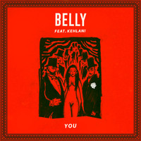 Belly - You (Explicit)