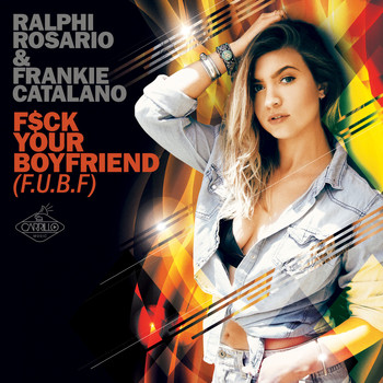 Ralphi Rosario featuring Frankie Catalano - F$ck Your Boyfriend (FUBF) (Explicit)
