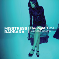 Misstress Barbara - The Right Time Rogers Cup 2016 Mix