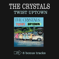 The Crystals - Twist Uptown (Bonus Track Version)