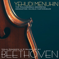 Yehudi Menuhin - Beethoven: Violin Concerto in D Major, Op. 61