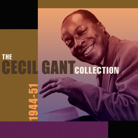 Cecil Gant - The Cecil Gant Collection 1944-51