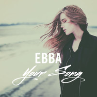 Ebba - Your Song