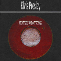 Elvis Presley - Me Myself and My Songs