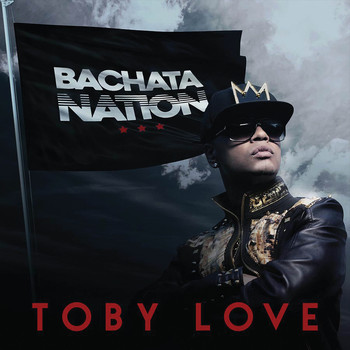 Toby Love - Bachata Nation