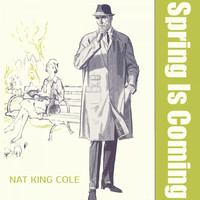 Nat King Cole - Spring Is Coming