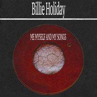 Billie Holiday - Me Myself and My Songs