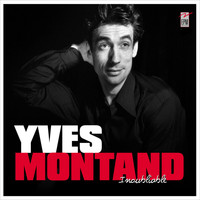 Yves Montand - Inoubliable
