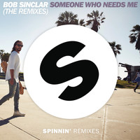Bob Sinclar - Someone Who Needs Me (The Remixes)