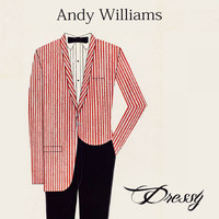 Andy Williams - Dressy