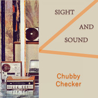 Chubby Checker - Sight And Sound