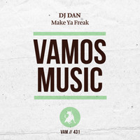 DJ Dan - Make Ya Freak (Remixes)