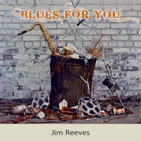 Jim Reeves - Blues For you