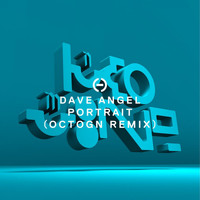 Dave Angel - Portrait (Octogn Remix)