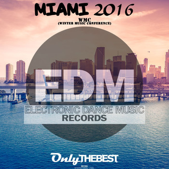 Various Artists - Electronic Dance Music Presents: Miami 2016 (WMC Winter Music Conference)