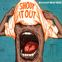 Balkan Beat Box - Shout It Out (Explicit)
