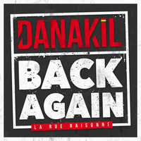 Danakil - Back Again (La rue raisonne)