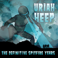 Uriah Heep - The Definitive Spitfire Years