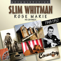 Slim Whitman - Slim Whitman: Rose Marie