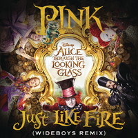 "P!nk - Just Like Fire (From the Original Motion Picture ""Alice Through The Looking Glass"") (Wideboys Remix)"