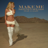 Britney Spears feat. G-Eazy - Make Me... feat. G-Eazy