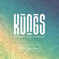 Kungs / Jamie N Commons - Don't You Know