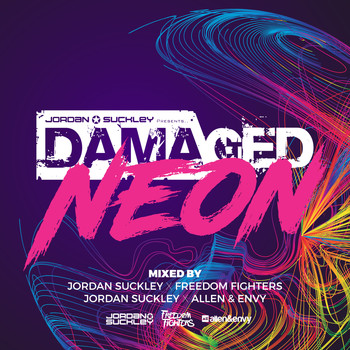 Jordan Suckley, Allen & Envy and Freedom Fighters - Damaged Neon