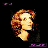Fairuz - Min Dallak